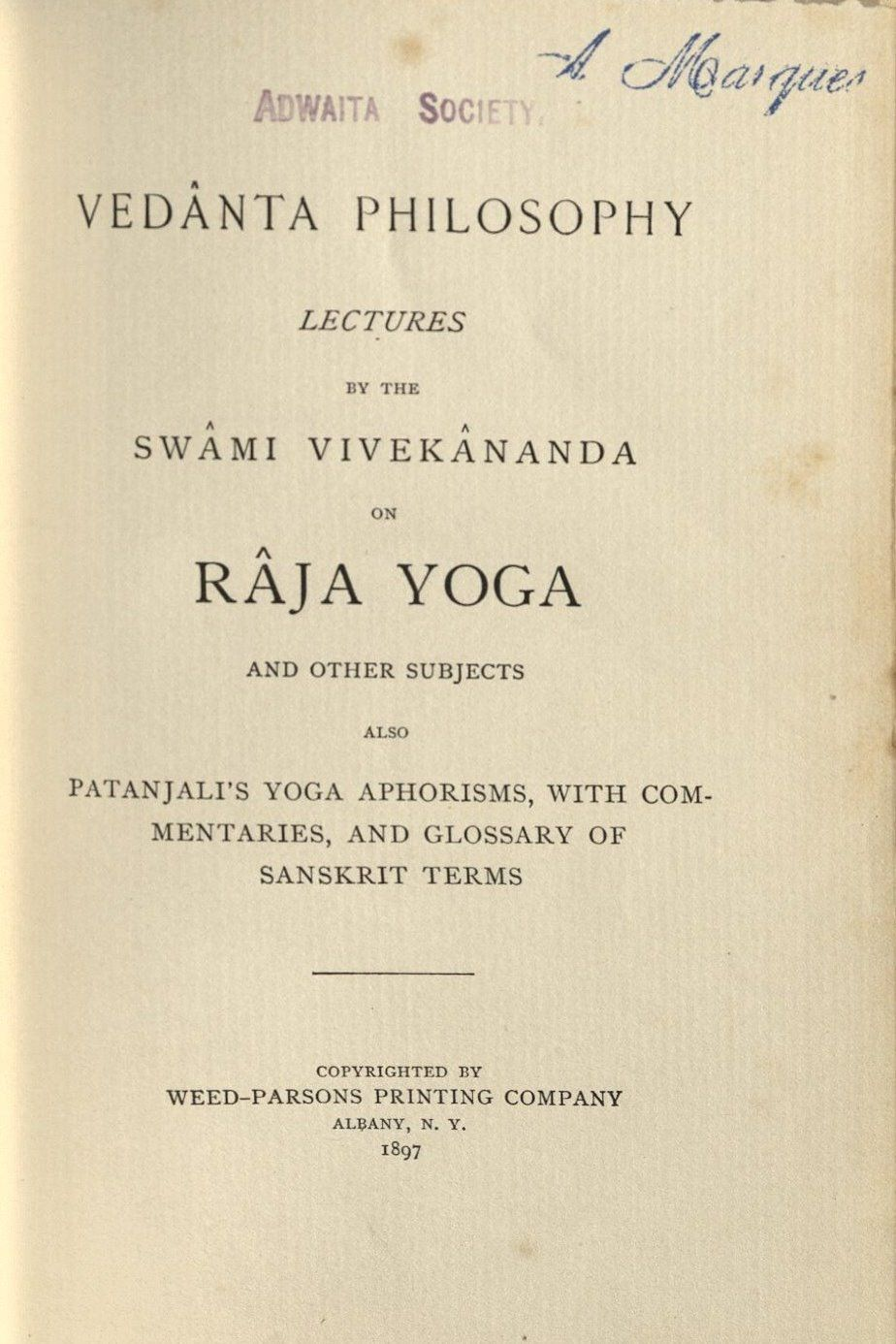Vedanta Philosophy Lectures By The Swami Vivekananda On Raja Yoga And Other Subjects Also Patanjali S Yoga Aphoorisms With Commentaries And Glossary Of Sanskrit Terms Omeka Sdsu Edu